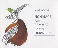 Majid Sagatni - Hommage aux femmes et aux derwishs.
