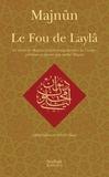 Majnûn - Le fou de Laylâ - Le dîwân de Majnûn.