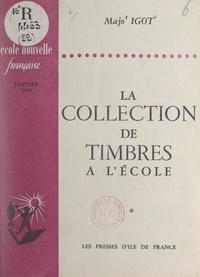 """Majo Igot et Roger Cousinet - La collection de timbres à l'école - Comprend 4 pages : """"La vie du mouvement"""", qui concernent L'École nouvelle française (entre les pages 16 et 17)."""