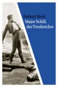 Major Schill, der Treubrecher.