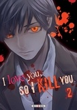 Majuro Kaname et Sousou Sakakibara - I love you so I kill you Tome 2 : .
