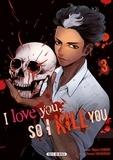 Majuro Kaname et Sousou Sakakibara - I love you so I kill you Tome 3 : .