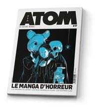 Fausto Fasulo - Atom N° 17 : Le manga d'horreur.