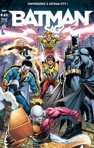 Pôl Scorteccia - Batman Saga N° 45 : Convergence à Gotham City !.