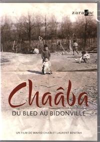 Wahid Chaïb et Laurent Benitah - Chaâba - Du bled au bidonville. 1 DVD