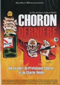 Pierre Carles et  Martin - Choron dernière - Vie et mort du Professeur Choron et de Charlie Hebdo.