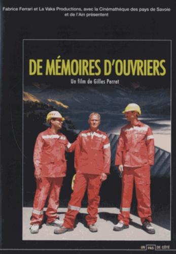 Gilles Perret - De mémoires d'ouvriers. 1 DVD