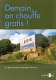 Robert Genoud - Demain on chauffe gratis !. 1 DVD