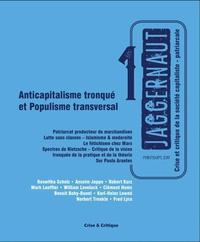 Roswitha Scholz et Anselm Jappe - Jaggernaut N° 1, printemps 2019 : Anticapitalisme tronqué et populisme transversal.