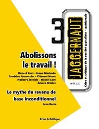 Robert Kurz et Alvaro Briales - Jaggernaut N° 3, automne 2020 : Toujours contre le travail.