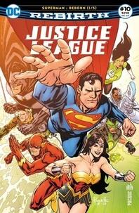 François Hercouët et Pôl Scorteccia - Justice League Rebirth N° 10, mars 2018 : Superman : Reborn - Tome 1.