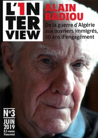 Pierre Gaultier - L'1nterview N° 3 : Alain Badiou - De la Guerre d'Algérie aux ouvriers immigrés, 50 ans d'engagement.