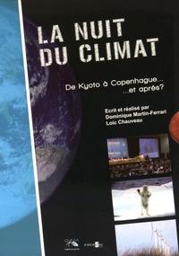 Dominique Martin-Ferrari et Loïc Chauveau - La nuit du climat - De Kyoto à Copenhague.. et après ? - Coffret. 6 DVD