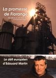 Anne Gintzburger et Franck Vrignon - La promesse de Florange ; Le défi européen d'Edouard Martin. 1 DVD