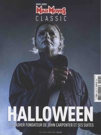 Marc Toullec - Mad Movies Hors-série classic N : Halloween - Le slasheur fondateur de John Carpenter et ses suites.
