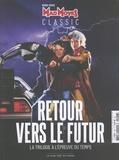 Cédric Delelée et Alexandre Poncet - Mad Movies Hors-série Classic N : Retour vers le futur - La trilogie à l'épreuve du temps.