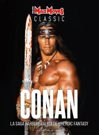 Collectif - Mad Movies Hors-série Classic N : Conan - La saga barbare du roi de l'héroic fantasy.
