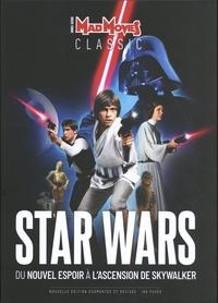Marc Toullec et Alexandre Poncet - Mad Movies Hors-série Classic N : Star Wars - Du Nouvel espoir à L'Ascension de Skywalker.