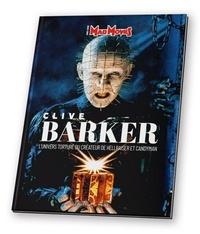 Cédric Delelée et Alexandre Poncet - Mad Movies Hors-série N° 57 : Clive Barker - L'univers torturé du créateur de Hellraiser et Candyman.