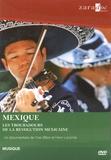 Yves Billon et Henri Lecomte - Mexique - Les troubadours de la Révolution mexicaine. 1 DVD