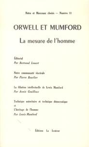 Bertrand Louart et Pierre Bourlier - Notes & Morceaux choisis N° 11 Septembre 2014 : Orwell et Mumford - La mesure de l'homme.