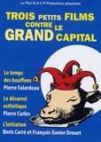 Pierre Falardeau et Pierre Carles - Trois petits films contre le grand capital - DVD.