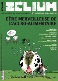 Zélium - Zélium N° 5, Octobre-novemb : L'ère merveilleuse de l'accro-alimentaire.