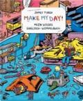 MAKE MY DAY! - Mein wildes Englisch-Wimmelbuch.