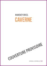 Makenzy Orcel - Cavernes.