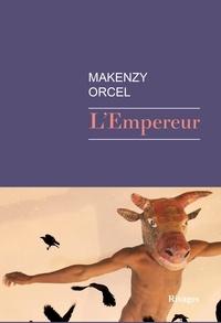 Makenzy Orcel - L'empereur.