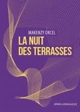Makenzy Orcel - La Nuit des terrasses.