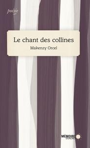 Makenzy Orcel - Le chant des collines.