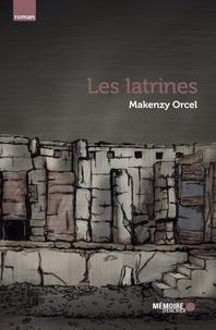 Makenzy Orcel - Les latrines.