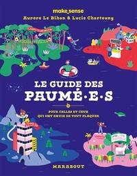 Makesense et Aurore Le Bihan - Le guide des Paumé.e.s - Pour celles et ceux qui ont envie de tout plaquer.