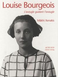 Mâkhi Xenakis - Louise Bourgeois - L'aveugle guidant l'aveugle.