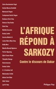 Makhily Gassama et Mamoussé Diagne - L'Afrique répond à Sarkozy - Contre le discours de Dakar.
