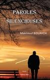 Makhlouf Bouaich - Paroles silencieuses.