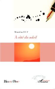 Makhtar Diop - A côté du soleil.