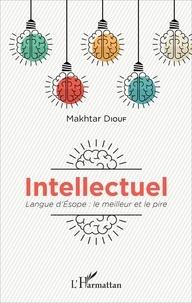 Makhtar Diouf - Intellectuel - Langue d'Esope : le meilleur et le pire.