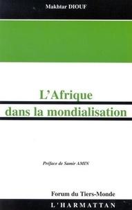Makhtar Diouf - L'Afrique dans la mondialisation.