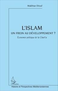 Makhtar Diouf - L'islam un frein au développement - Economie politique de la Charî'a.