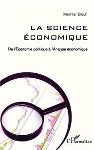 Makhtar Diouf - La science économique - De l'Economie politique à l'Analyse économique.