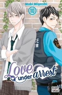 Maki Miyoshi - Love under Arrest Tome 10 : .