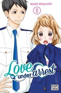 Maki Miyoshi - Love under Arrest Tome 8 : .