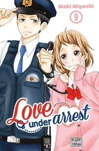 Maki Miyoshi - Love under Arrest Tome 9 : .