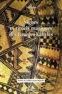 Makilam - Signes et rituels magiques des femmes kabyles.