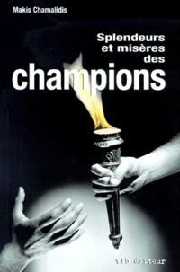 Makis Chamalidis - Splendeurs et misères des champions. - L'identité masculine dans le sport de haut niveau.