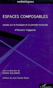Makis Solomos - Espaces composables - Essais sur la musique et la pensée musicale D'Horacio Vaggione. 1 CD audio
