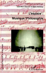 Makis Solomos et  Collectif - L'espace - Musique-philosophie, [actes du colloque international, Université de Paris-Sorbonne, 27-29 juin 1997].