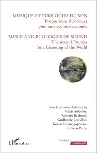 Makis Solomos et Roberto Barbanti - Musique et écologies du son - Propositions théoriques pour une écoute du monde.
